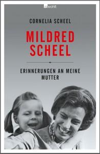 cornelia-scheel_buch_mildred-scheel-cover_erinnerungen-an-meine-mutter_2015